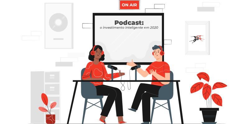 Podcast: o investimento inteligente em 2020