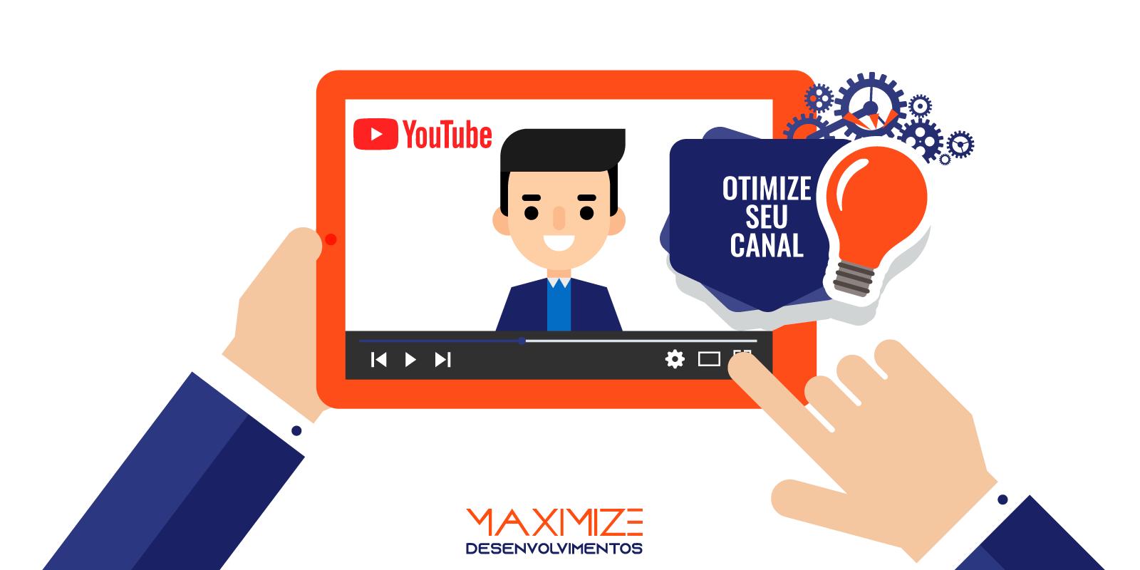 Otimizando seu canal: dicas práticas para você alavancar o seu canal